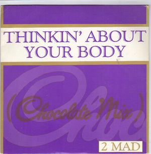 2 MAD, THINKIN ABOUT YOUR BODY / BOOGALOO