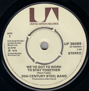 20TH CENTURY STEEL BAND , WE'VE GOT TO WORK TO STAY TOGETHER / NO 1