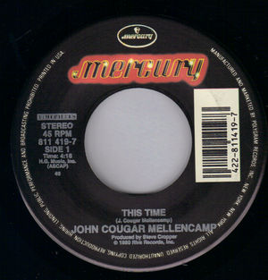 JOHN COUGAR  , THIS TIME / AIN'T EVEN DONE WITH THE NIGHT
