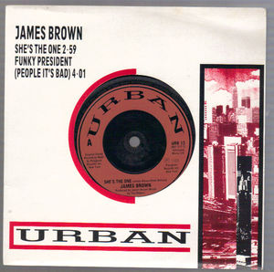 JAMES BROWN , SHES THE ONE / FUNKY PRESIDENT (looks unplayed)