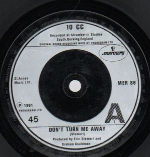 10CC, DONT TURN ME AWAY / TOMORROWS WORLD TODAY