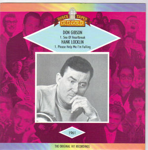 DON GIBSON / HANK LOCKLIN, SEA OF HEARTBREAK / PLEASE HELP ME I'M FALLING