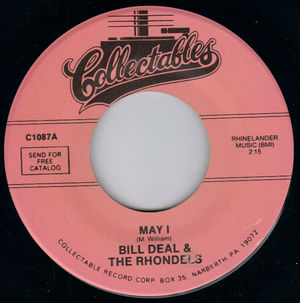 BILL DEAL & THE RHONDELS, MAY I / DAY BY DAY MY LOVE GROWN STRONGER