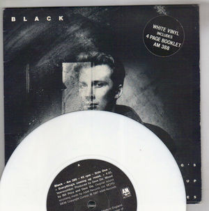 BLACK , EVERYTHING'S COMING UP ROSES / RAVEL IN THE RAIN - WHITE VINYL