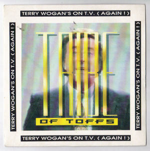 A TRIBE OF TOFFS, TERRY WOGANS ON TV (AGAIN) / DON'T TURN AROUND