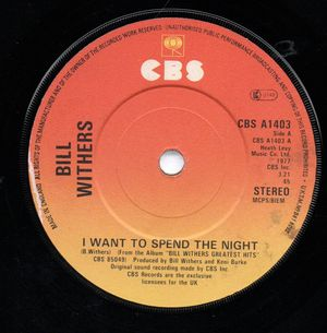 BILL WITHERS, I WANT TO SPEND THE NIGHT / MEMORIES ARE THAT WAY