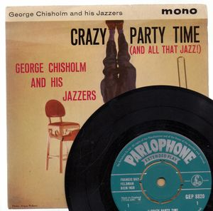 GEORGE CHISHOLM AND HIS JAZZERS, CRAZY PARY TIME - EP