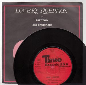 BILL FREDERICKS, LOVERS QUESTION / TAKE TWO
