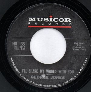GEORGE JONES , I'LL SHARE MY WORLD WITH YOU / I'LL SEE YOU WHILE AGO