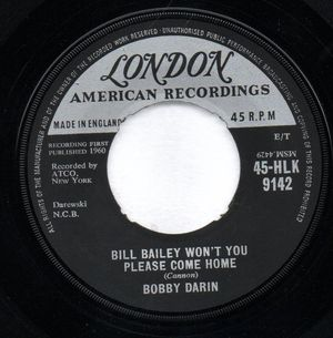 BOBBY DARIN , BILL BAILEY WONT YOU PLEASE COME HOME / TALL STORY