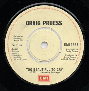 CRAIG PRUESS, TOO BEAUTIFUL TO CRY / YOU ARE THE ONE