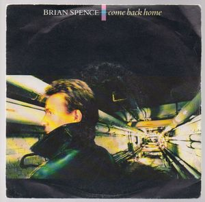 BRIAN SPENCE, COME BACK HOME / WILL SHE BE HOME AGAIN