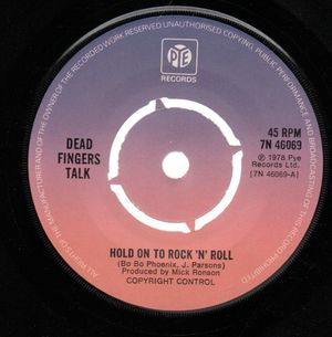 DEAD FINGERS TALK , HOLD ON TO ROCK N ROLL / CANT THINK STRAIGHT