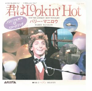BARRY MANILOW, YOUR LOOKIN HOT TONIGHT / HEAVEN - japan pressing