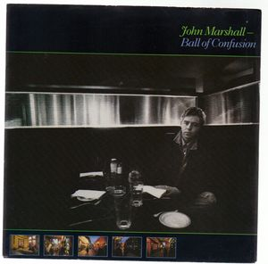 JOHN MARSHALL, BALL OF CONFUSION / DOWN TO EARTH