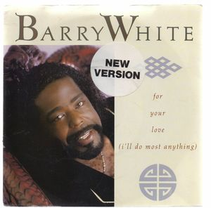 BARRY WHITE, FOR YOUR LOVE / LOVE IN YOUR EYES - looks unplayed