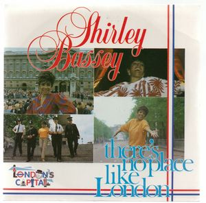 SHIRLEY BASSEY , THERES NO PLACE LIKE LONDON / BORN TO SING