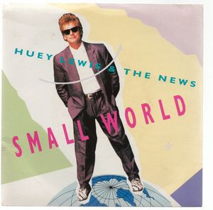 HUEY LEWIS AND THE NEWS , SMALL WORLD / PARTS 1 AND 2