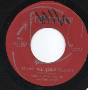 ALBERT WASHINGTON and the KINGS, TELLIN ALL YOUR FRIENDS / ROME GA