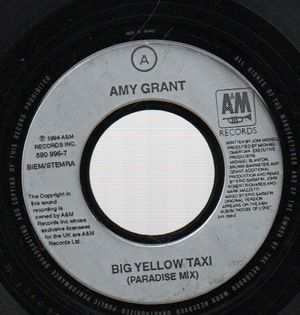 AMY GRANT, BIG YELLOW TAXI / HOUSE OF LOVE