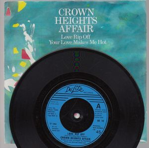 CROWN HEIGHTS AFFAIR , LOVE RIP OFF / YOUR LOVE MAKES ME HOT