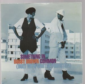 BOBBY BROWN & WHITNEY HOUSTON, SOMETHING IN COMMON / STORM VERSION
