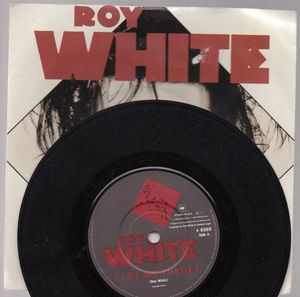 ROY WHITE, LEST WE FORGET / NOTHING TO REMIND ME