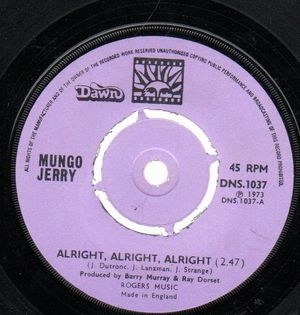 MUNGO JERRY , ALRIGHT ALRIGHT ALRIGHT / LITTLE MISS HIPSHAKE