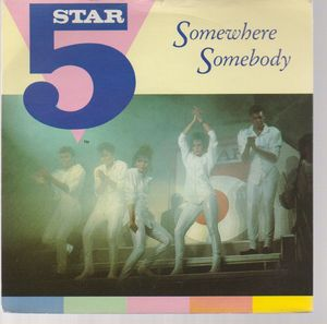 FIVE STAR, SOMEWHERE SOMEBODY / HAVE A GOOD TIME