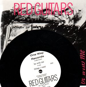RED GUITARS, BE WITH ME / THINGS I WANT
