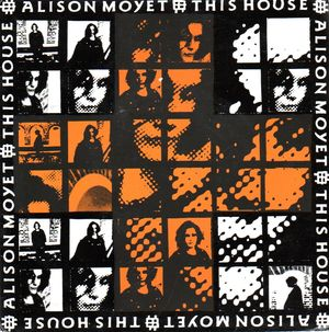 ALISON MOYET, THIS HOUSE /COME BACK HOME