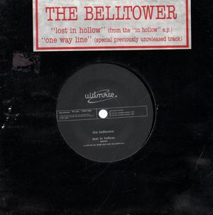 THE BELLTOWER, LOST IN HOLLOW / ONE WAY LINE