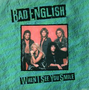 BAD ENGLISH, WHEN I SEE YOU SMILE / ROCKIN' HORSE
