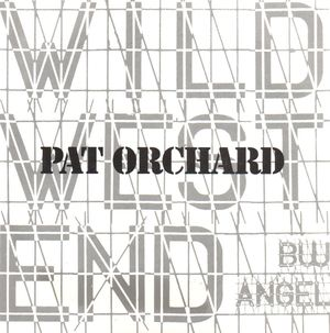 PAT ORCHARD, ANGEL / WILD WEST END