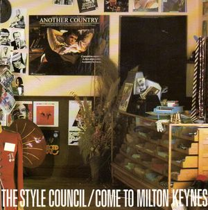 STYLE COUNCIL, COME TO MILTON KEYNES / WHEN YOU CALL ME