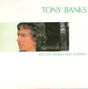 TONY BANKS, AND THE WHEELS KEEP TURNING / MAN OF SPELLS