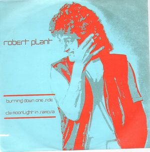 ROBERT PLANT, BURNING DOWN ONE SIDE / MOONLIGHT IN SAMOSA