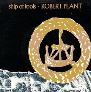 ROBERT PLANT, SHIP OF FOOLS  /HELEN OF TROY