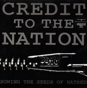CREDIT TO THE NATION, SOWING THE SEEDS OF HATRED / MR EGO TRIP (CREDIT MIX)