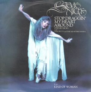 STEVIE NICKS, STOP DRAGGIN' MY HEART AROUND / KIND OF WOMAN