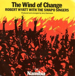 ROBERT WYATT WITH THE SWAPO SINGERS, THE WIND OF CHANGE / NAMIBIA
