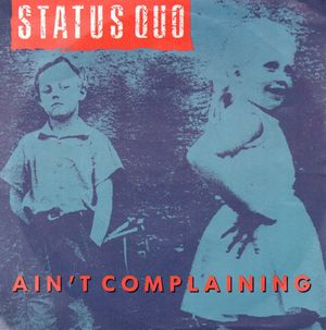 STATUS QUO, AIN'T COMPLAINING / THAT'S ALRIGHT