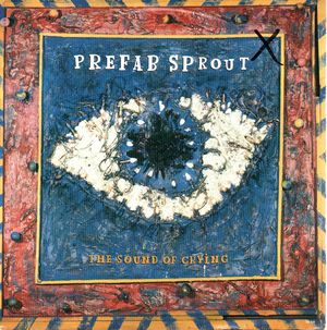PREFAB SPROUT, THE SOUND OF CRYING (EDIT) / THE SOUND OF CRYING (FULL VERSION)