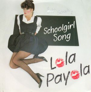 LOLA PAYOLA, SCHOOLGIRL SONG / I GOT MARRIED TO A MAN FROM SPACE