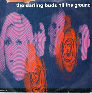 THE DARLING BUDS, HIT THE GROUND / PRETTY GIRL