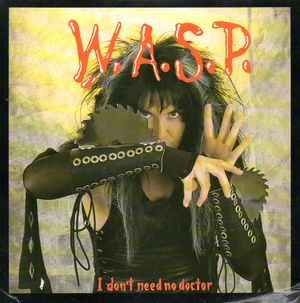 WASP, I DON'T NEED NO DOCTOR / WIDOWMAKER