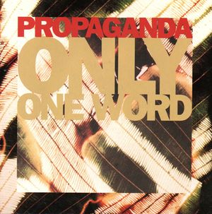 PROPAGANDA, ONLY ONE WORD / OPEN SPACES