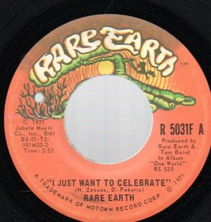 RARE EARTH , I JUST WANT TO CELEBRATE / THE SEED