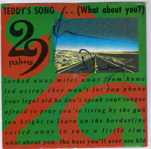 29 PALMS , TEDDY'S SONG ( WHAT ABOUT YOU?) / NO PELICANS (ACOUSTIC)