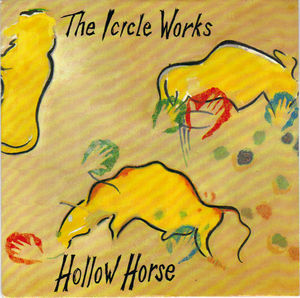 ICICLE WORKS, HOLLOW HORSE / THE ATHIEST